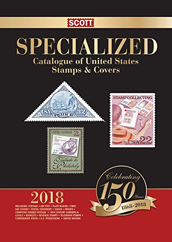 2018 Scott Specialized Catalogue Of United States Stamps & Covers (Scott Standard Postage Catalogue)