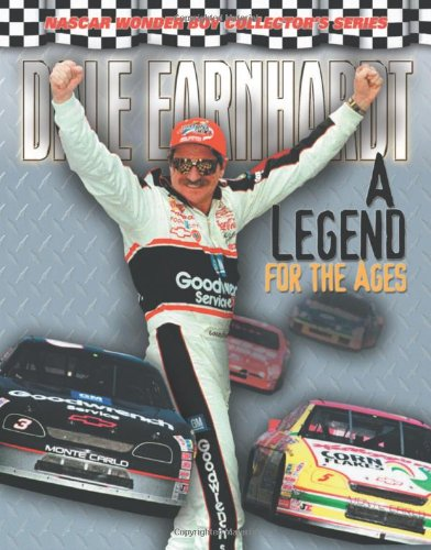 Dale Earnhardt: A Legend For The Ages (Nascar Wonder Boy Collectors Series)