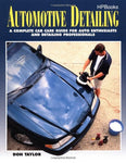 Automotive Detailing: A Complete Car Guide For Auto Enthusiasts And Detailing Professionals