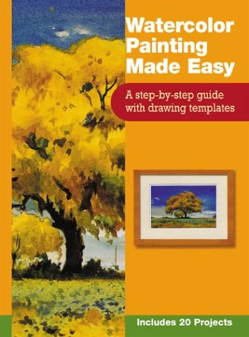 Watercolor Painting Made Easy: A Step-By-Step Guide With Drawing Templates : Includes 20 Projects