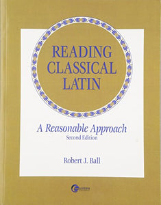 Reading Classical Latin: A Reasonable Approach