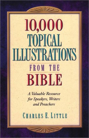 10,000 Topical Illustrations From The Bible