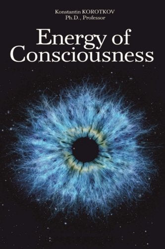 The Energy Of Consciousness (Volume 1)