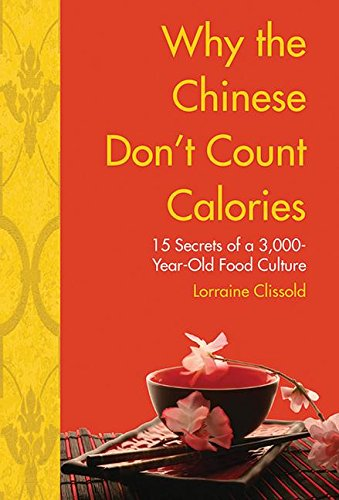 Why The Chinese Don'T Count Calories: 15 Secrets From A 3,000-Year-Old Food Culture