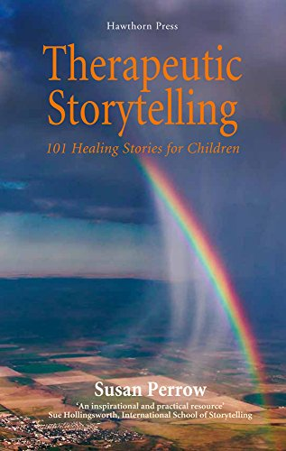 Therapeutic Storytelling: 101 Healing Stories For Children