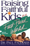Raising Faithful Kids In A Fast-Paced World