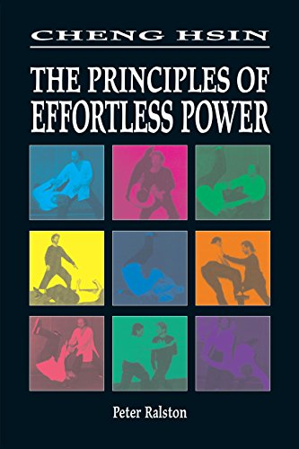 Cheng Hsin: The Principles Of Effortless Power
