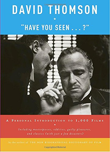 Have You Seen . . . ?: A Personal Introduction To 1,000 Films