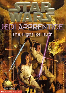 The Fight For Truth (Star Wars: Jedi Apprentice, Book 9)