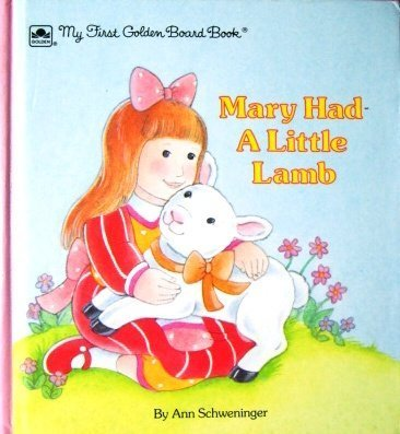 Mary Had A Little Lamb (My First Golden Board Book)