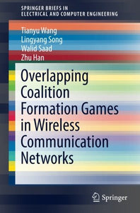 Overlapping Coalition Formation Games In Wireless Communication Networks (Springerbriefs In Electrical And Computer Engineering)