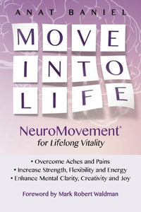 Move Into Life: Neuromovement For Lifelong Vitality