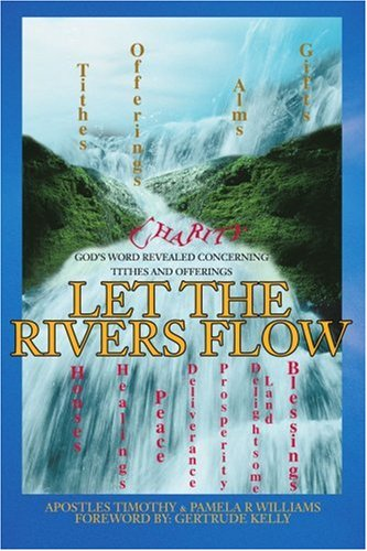 Let The Rivers Flow: God'S Word Revealed Concerning Tithes And Offerings
