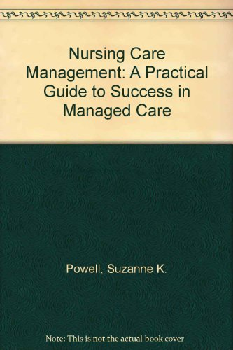 Nursing Case Management: A Practical Guide To Success In Managed Care