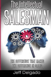 The Intellectual Salesman: The Difference That Makes The Difference In Sales