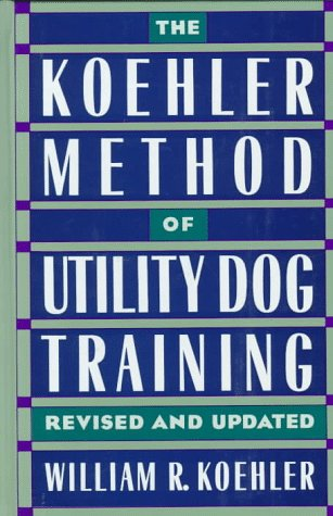 The Koehler Method Of Utility Dog Training