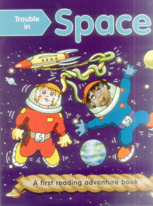 Trouble In Space (Outsize): First Reading Books For 3-5 Year Olds (A First Reading Adventure Book)