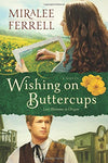 Wishing On Buttercups: A Novel (Love Blossoms In Oregon Series)