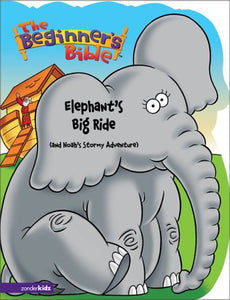 The Beginner'S Bible - Elephant'S Big Ride (And Noah'S Stormy Adventure) (Beginner'S Bible, The)