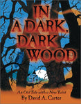In A Dark, Dark Wood: An Old Tale With A New Twist