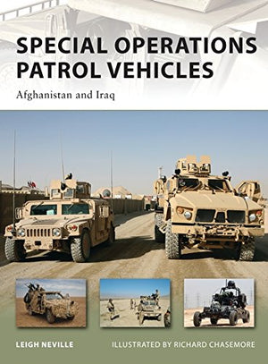Special Operations Patrol Vehicles: Afghanistan And Iraq (New Vanguard)