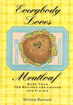 Everybody Loves Meatloaf: More Than 100 Recipes For Loaves And Fixings