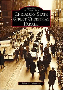 Chicago'S State Street Christmas Parade (Il) (Images Of America)