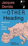 The Other Heading: Reflections On Today'S Europe (Studies In Continental Thought)