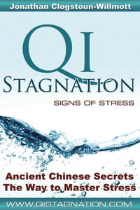 Qi Stagnation: Signs Of Stress - Ancient Chinese Secrets The Way To Master Stress