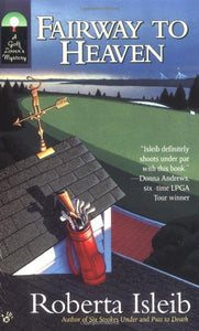 Fairway To Heaven (Golf Lover'S Mysteries)