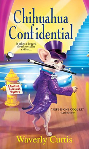 Chihuahua Confidential (A Barking Detective Mystery)