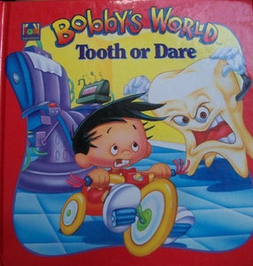 Tooth Or Dare (Bobby'S World)