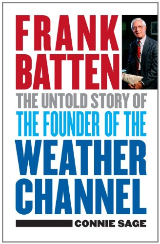 Frank Batten: The Untold Story Of The Founder Of The Weather Channel