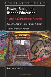 Power, Race, And Higher Education: A Cross-Cultural Parallel Narrative (Teaching Race And Ethnicity) (Volume 5)