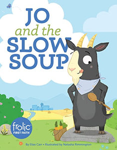 Jo And The Slow Soup (Frolic First Faith)