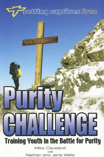 Purity Challenge: Training Youth In The Battle For Purity (Setting Captives Free)