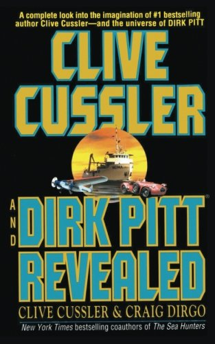 Clive Cussler And Dirk Pitt Revealed (Dirk Pitt Adventures (Paperback))