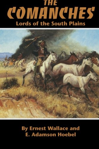 The Comanches: Lords Of The South Plains (The Civilization Of The American Indian Series)