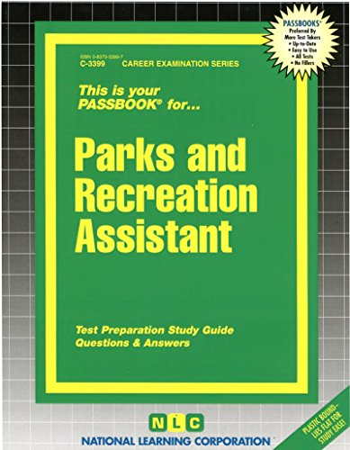 Parks And Recreation Assistant(Passbooks) (Career Exam Ser C-3399)