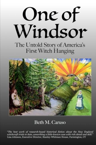 One Of Windsor: The Untold Story Of America'S First Witch Hanging