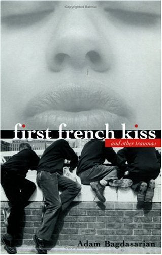 First French Kiss: And Other Traumas
