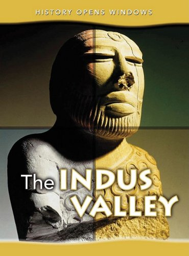 The Indus Valley (History Opens Windows)