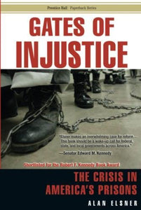 Gates Of Injustice: The Crisis In America'S Prisons