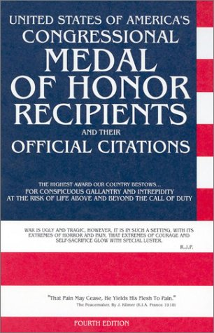 United States Of America'S Congressional Medal Of Honor Recipients: And Their Official Citations