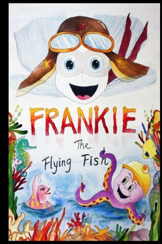 Frankie The Flying Fish Book 1 (Flying Lessons) (Volume 1)
