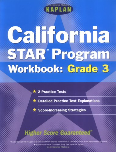 Kaplan California Star Program Workbook: Grade 3: Powerful Strategies To Help Students Score Higher