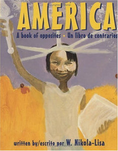 America (Lee And Low): A Book Of Opposites/Un Libro De Contrarios (English And Spanish Edition)