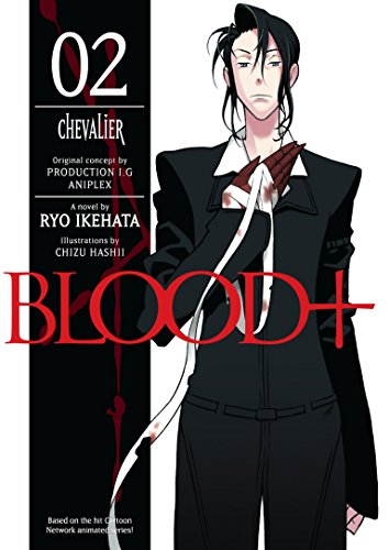 Blood+ Volume 2: Chevalier (V. 2)