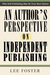 An Author'S Perspective On Independent Publishing: Why Self-Publishing May Be Your Best Option