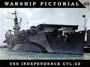 Warship Pictorial, No. 40: Uss Independence Cvl-22